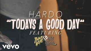 Hardo - Today's A Good Day (Official Video) ft. Wiz Khalifa, Jimmy Wopo