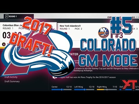 NHL 17 GM Mode #5 l DRAFT DAY BABY! l Colorado Avalanche