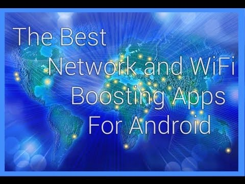 The Best WiFi And Network Boosting Apps For Android