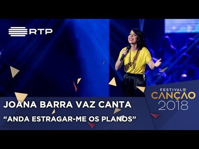 Canção nº 9: Joana Barra Vaz - Anda Estragar-me os Planos - 1ª Semifinal | Festival da Canção 2018