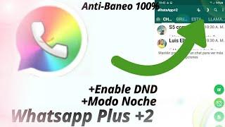Whatsapp Plus +2 Nueva Version Actualizada Anti-Baneo + Modo Noche 🌑 +Enable DND+Funciones Nuevas