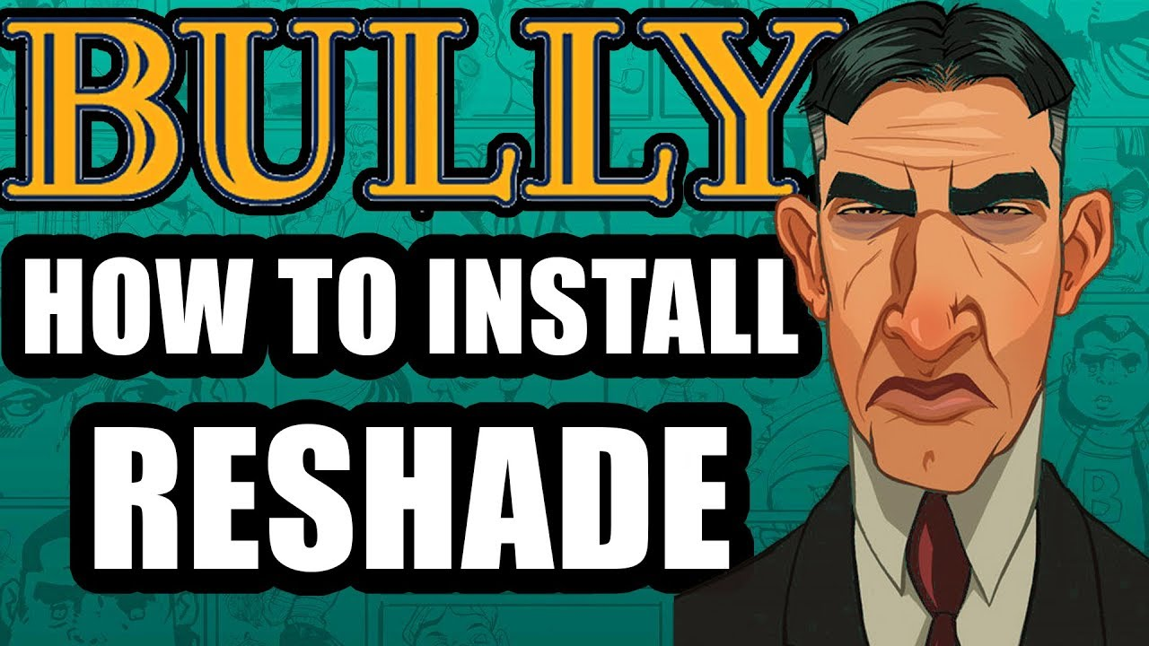 BULLY MODS: How To Install ReShade! (Graphics Mod! & my settings)