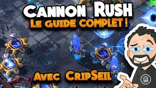 StarCraft 2 - LE Guide COMPLET du CANNON RUSH pour 2020 ! (Avec CripSeil)