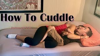 How To Cuddle - 5 Amazing Cuddling Tips