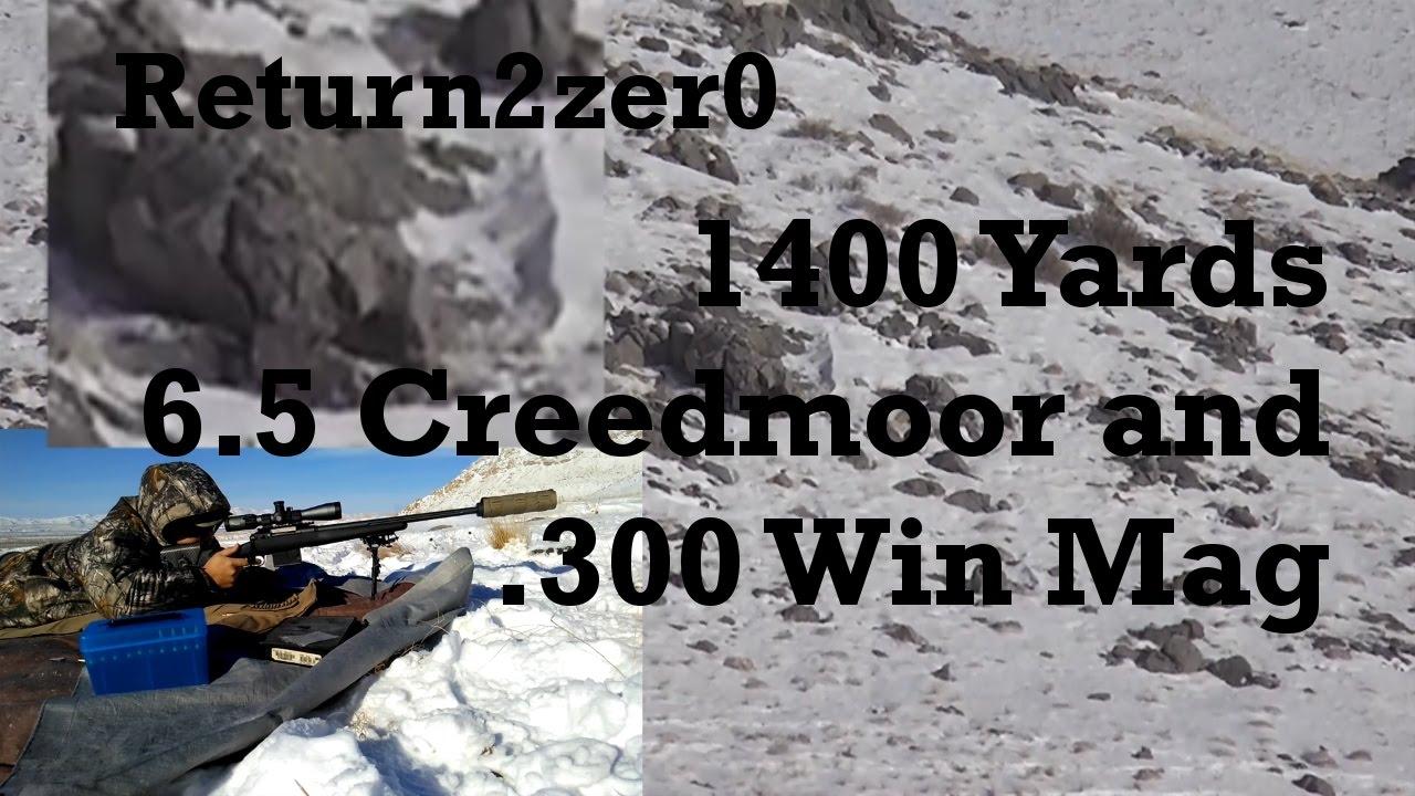 1400 yards 6 5 Creedmoor and 300 Win Mag