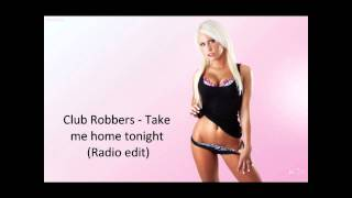 Club Robbers - Take me home tonight (Radio edit)