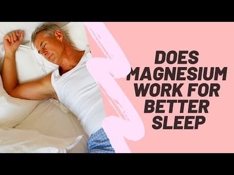 Does Magnesium Work For Better Sleep?