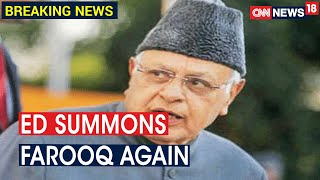 ED Summons Farooq Abdullah Again In Connection With J&K Cricket Association Scam | CNN News18
