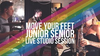 Move Your Feet  - Junior Senior (Live Studio Session)