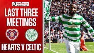 Hearts vs Celtic - Last Three Meetings | Ladbrokes Premiership