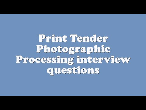 Print Tender Photographic Processing interview questions