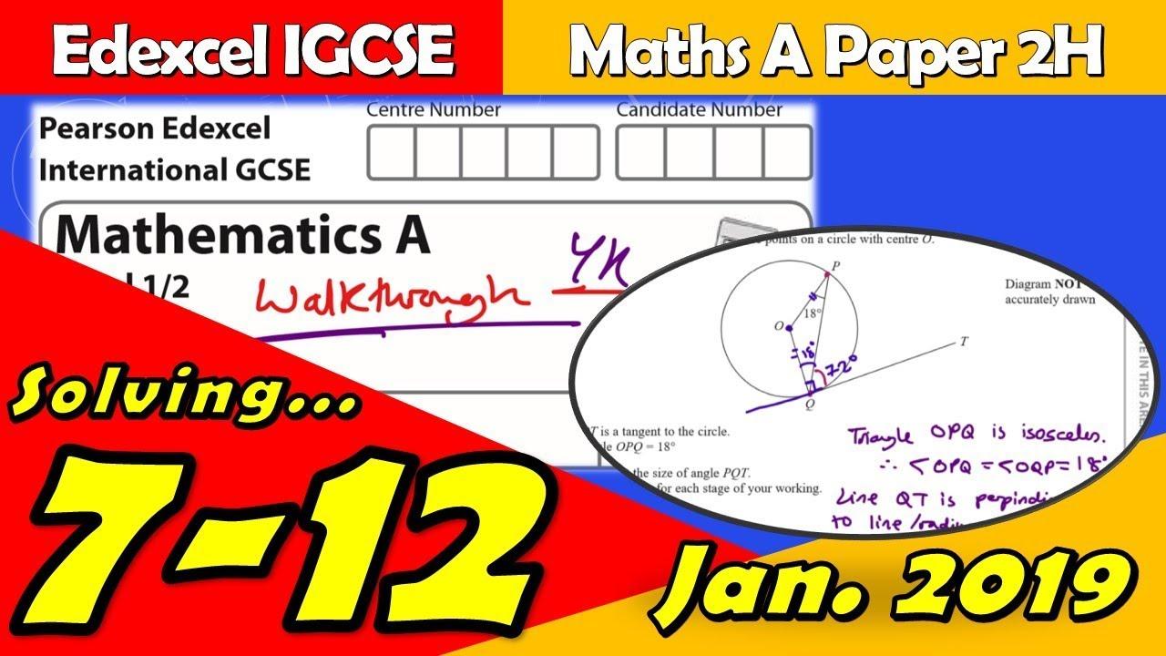 Edexcel IGCSE Maths A | January 2019 Paper 2H | Questions 7-12 Walkthrough  (4MA1)