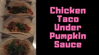 New Yummy Recipe Of Chicken Taco Under Pumpkin Sauce