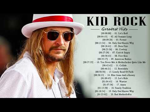 The Best Of Kid Rock - Top 30 Songs Of Kid Rock Playlist 2018