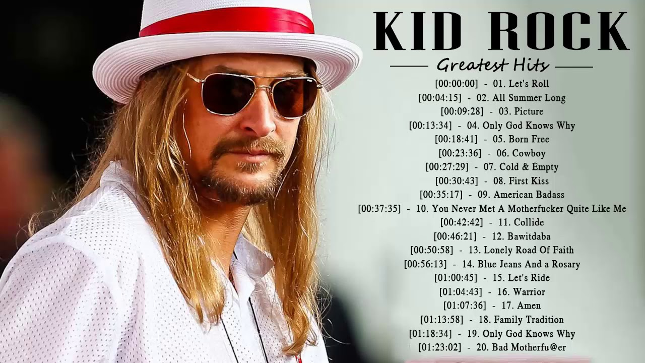 Top 30 Songs Of Kid Rock Playlist 2018 ...