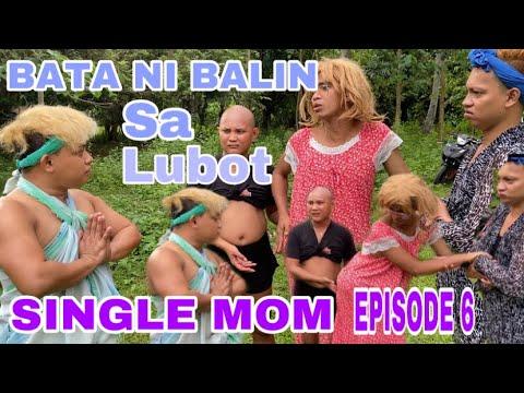Download SINGLE MOM EPISODE 6/ISING NANGALA OG MANGGA OG BUTONG/BATA NANG LUOD NI BALIN SA LUBOT