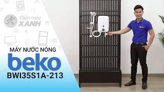 Máy nước nóng Beko BWI35S1A-213 - Thư giãn tuyệt vời nơi phòng tắm | Điện máy XANH
