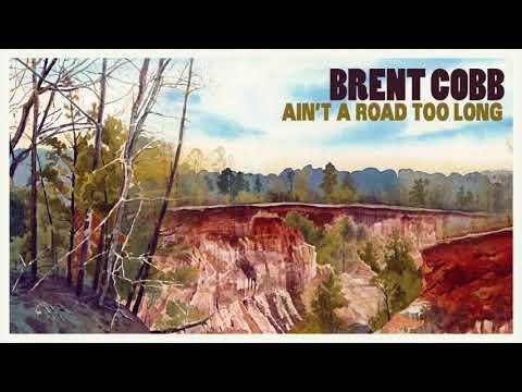 Brent Cobb - Ain't A Road Too Long [Official Audio]