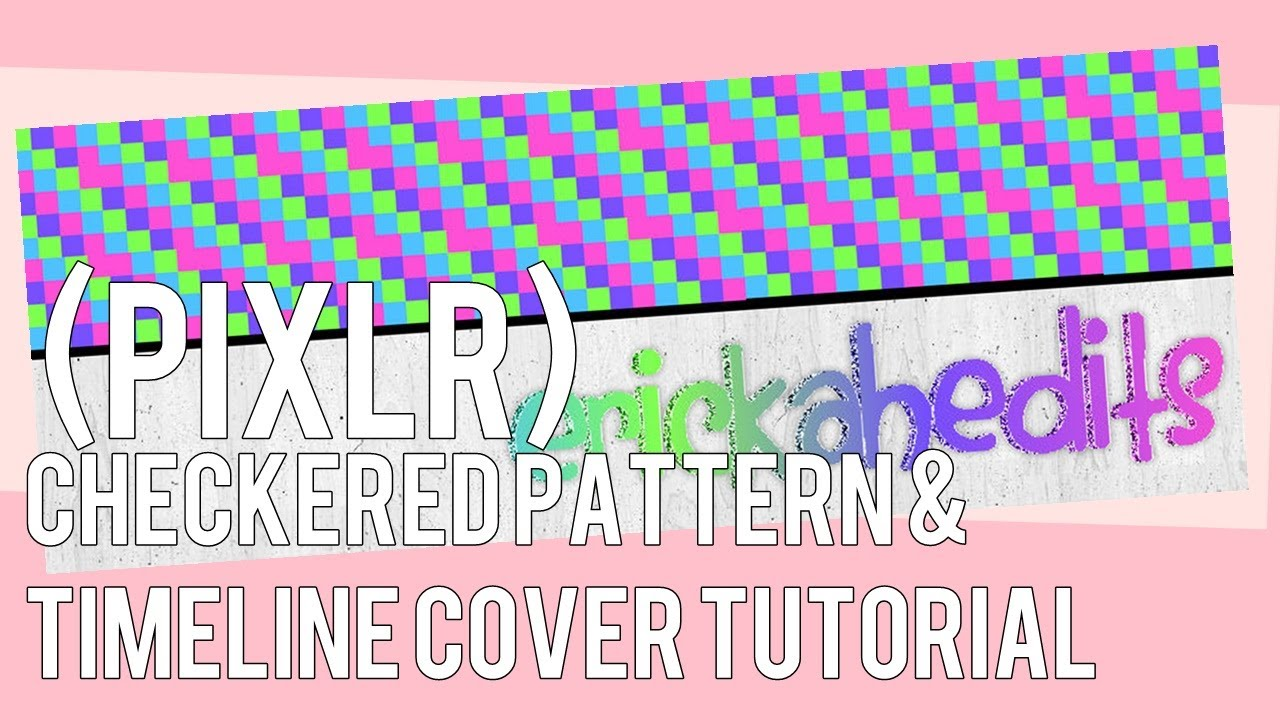 Book Cover Tutorial Pixlr : Pixlr checkered pattern timeline cover tutorial