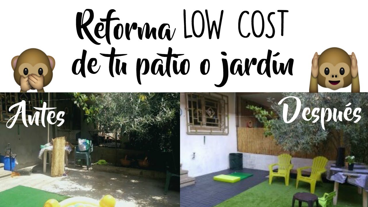 Marvelous Reforma LOW COST De Tu Patio O Jardin ANTES Y DESPUÉS