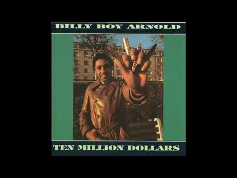 Billy Boy Arnold -Ten Million Dollars