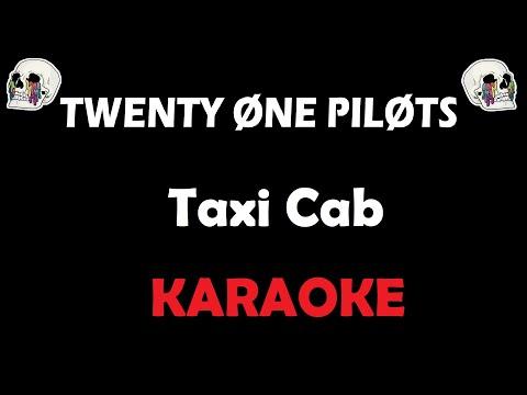 Twenty One Pilots - Taxi Cab (Karaoke)