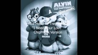 "Ace Hood ""I Need Your Love"" ft. Trey Songz ChipMunk Version w/Lyrics"