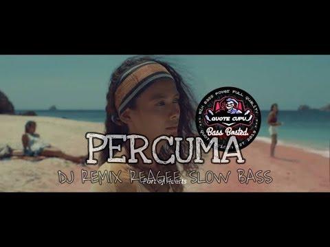 dj-percuma-slow-remix-reagee