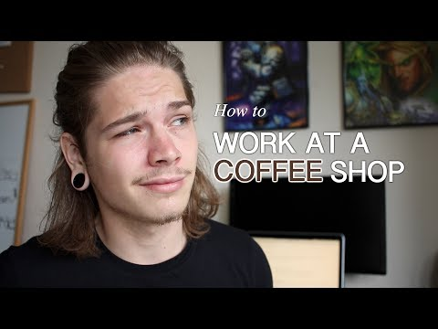 How To Work At A Coffee Shop