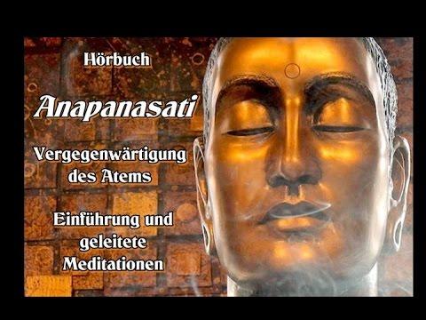 Anapanasati - Vergegenwärtigung des Atems - Einführung & Meditations- Anleitungen ( Hörbuch )