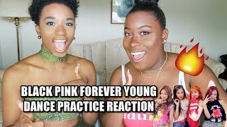 BLACK PINK FOREVER YOUNG DANCE PRACTICE REACTION