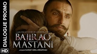 Mastani loves her Bajirao (Dialogue Promo)   Bajirao Mastani   Deepika Padukone & Ranvir Singh