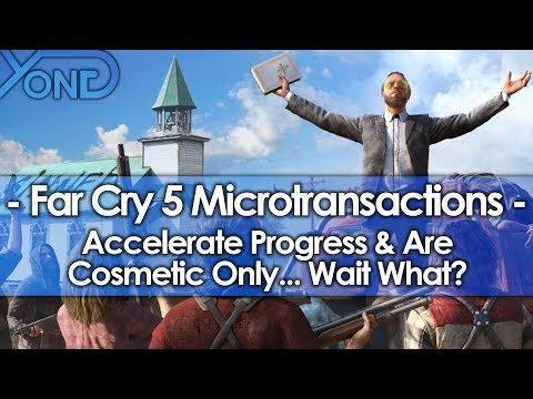 Far Cry 5 Microtransactions Accelerate Progress & Are Cosmetic Only... Wait What?