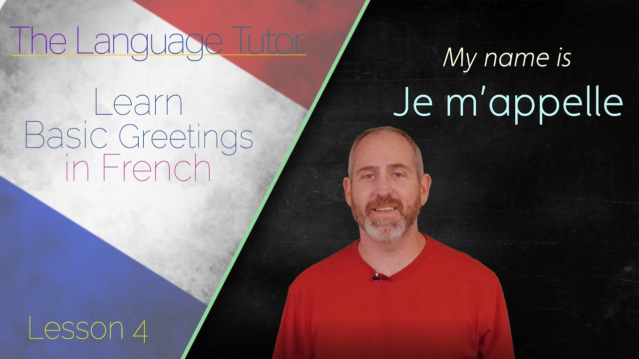 Learn Basic Greetings in French *UPDATE* | The Language Tutor *Lesson 4*
