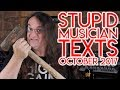 Download Stupid Musician Texts OCTOBER 2017 MP3 song and Music Video