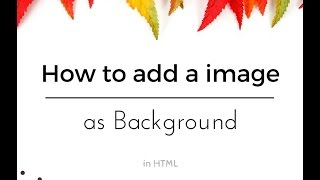 How to add a picture as background in HTML ( with Notepad++ )