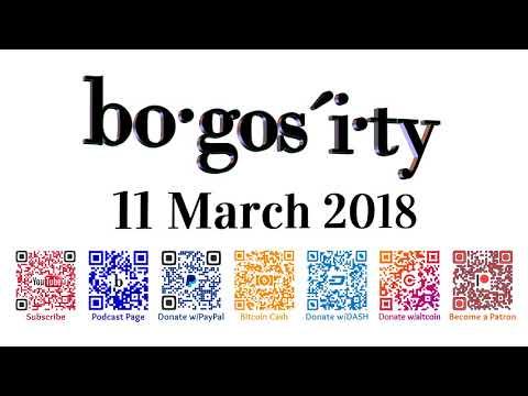 Bogosity Podcast for 11 March 2018