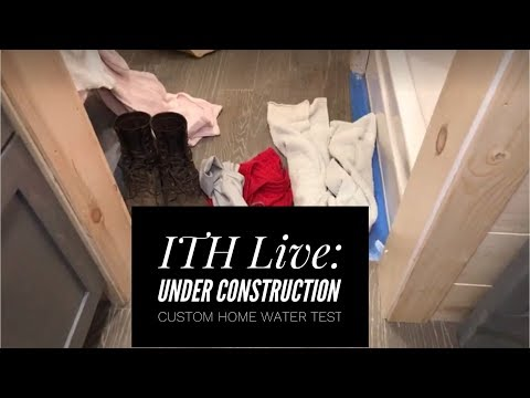 Incredible Tiny Homes Live:  Under Construction Custom Home Water Test
