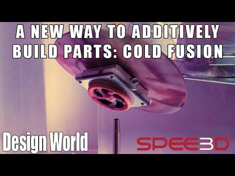 A new way to additively build parts: Cold fusion