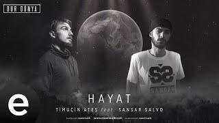 Timuçin Ateş Ft. Sansar Salvo - Hayat - Official Audio #durdünya - Esen Müzik