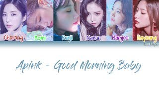 Apink  에이핑크  – Good Morning Baby Lyrics  Han|rom|eng|color Coded  #tbs