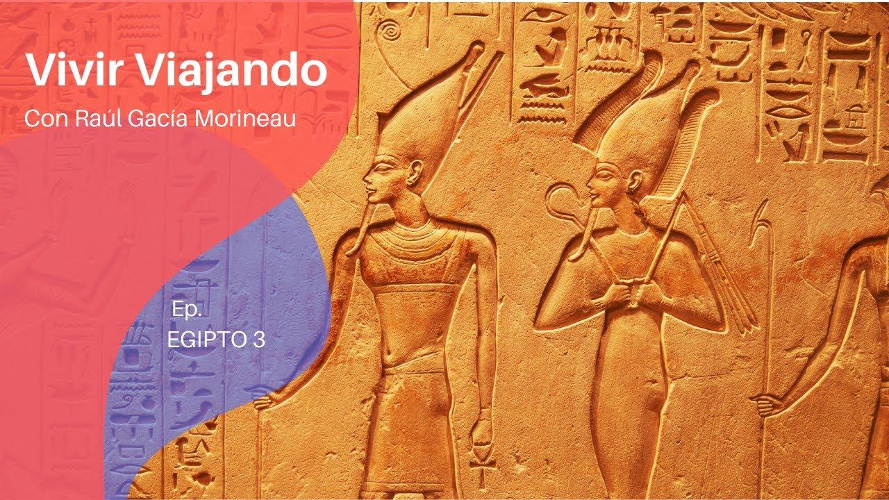 Download Viaje por Egipto. Tercer episodio.