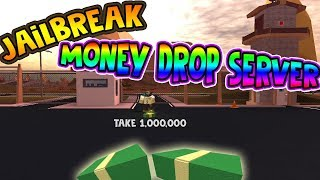Roblox Jailbreak MASSIVE MONEY DROP SERVER! TONS OF MONEY DROPPED 1 MIL