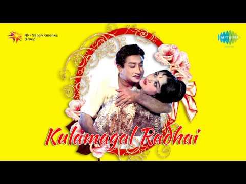 Kulamagal Radhai | Unnai Solli song