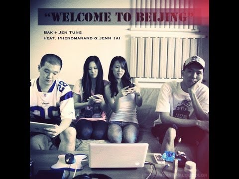 Bak + Jen Tung - Welcome to Beijing (feat. PhenomAnand & jenntai) [HD]