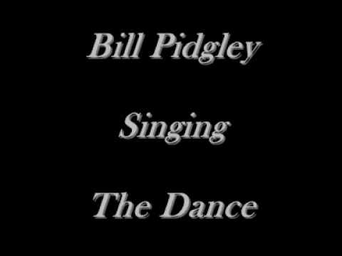 Bill Pidgley - The Dance - Garth Brooks Cover - CD's On eBay Just Type Bill Pidgley