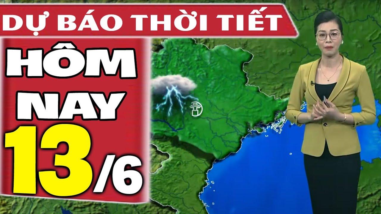 Dự báo thời tiết hôm nay mới nhất ngày 13/6/2021 | Dự báo thời tiết 3 ngày tới | Thông tin thời tiết hôm nay và ngày mai