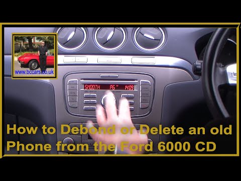 How to Debond or Delete an old Phone from the Ford 6000 CD Bluetooth system in a Ford S Max