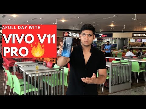 A Full Day With Vivo V11 Pro | Honest User Review