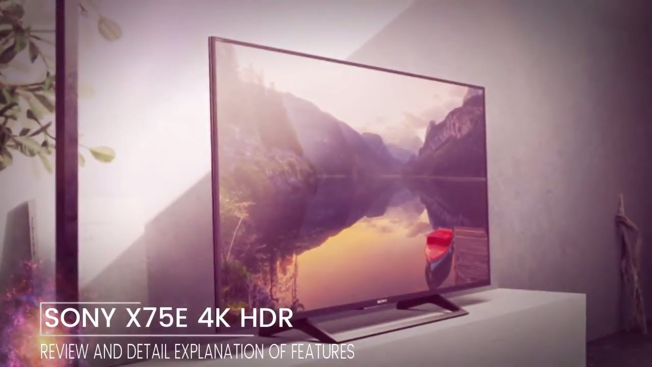 Sony X7500E 4K HDR Android TV Review and Detail explanation of all its features | Sony Android TV